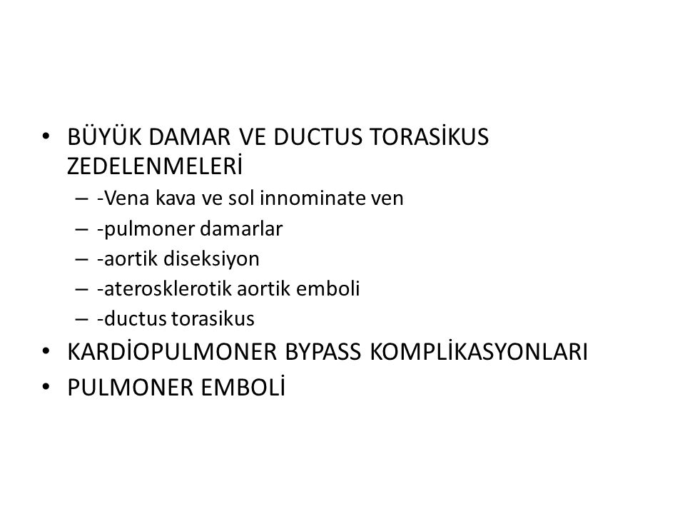 BÜYÜK DAMAR VE DUCTUS TORASİKUS ZEDELENMELERİ