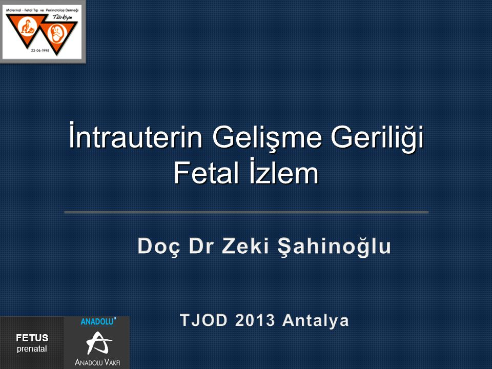 İntrauterin Gelişme Geriliği Fetal İzlem