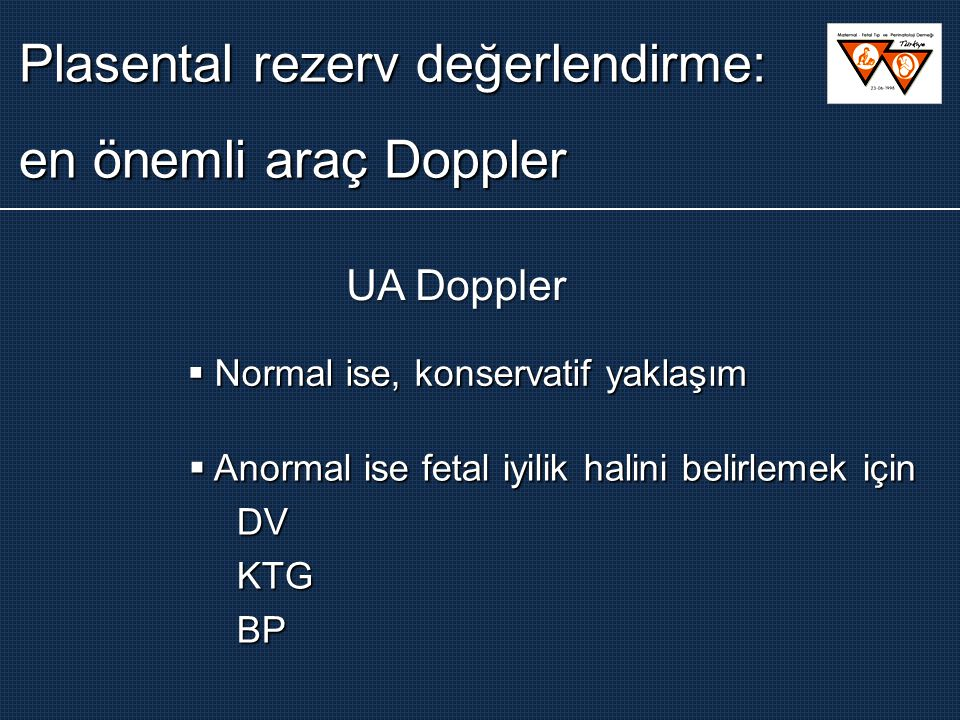 Plasental rezerv değerlendirme: en önemli araç Doppler