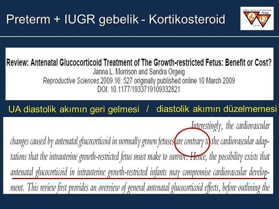 Preterm + IUGR gebelik - Kortikosteroid