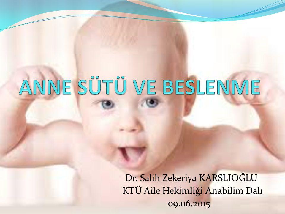 ANNE SÜTÜ VE BESLENME Dr. Salih Zekeriya KARSLIOĞLU