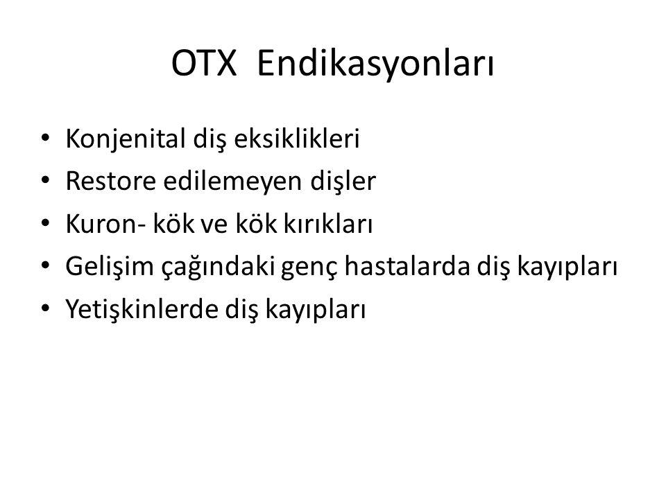 OTX Endikasyonları Konjenital diş eksiklikleri