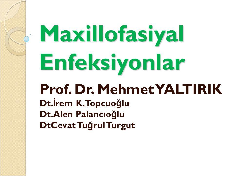 Maxillofasiyal Enfeksiyonlar