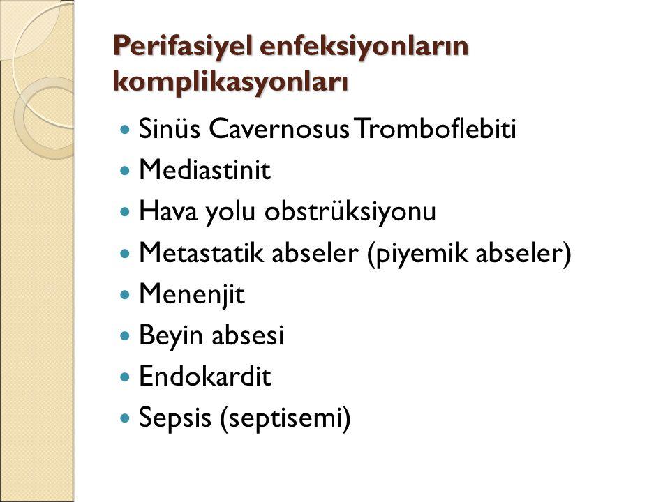 Perifasiyel enfeksiyonların komplikasyonları