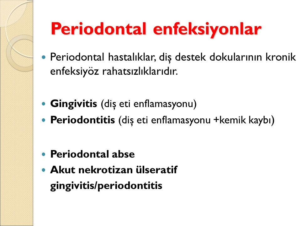 Periodontal enfeksiyonlar
