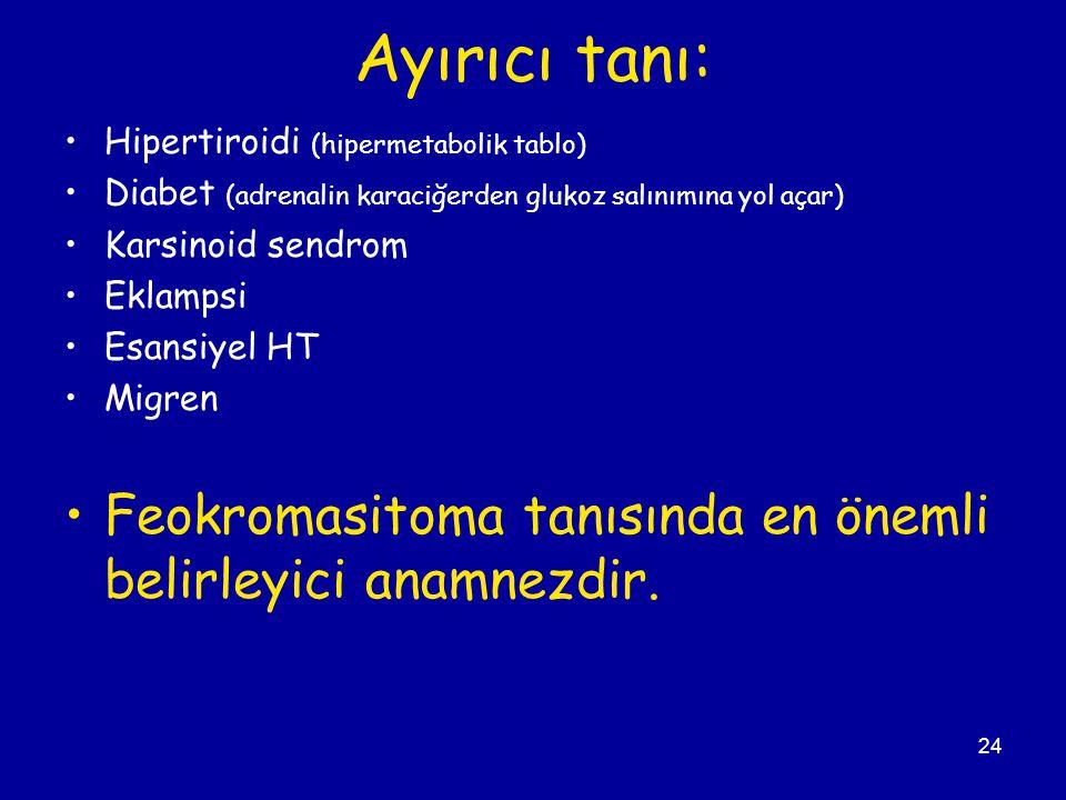Ayırıcı tanı: Hipertiroidi (hipermetabolik tablo) Diabet (adrenalin karaciğerden glukoz salınımına yol açar)