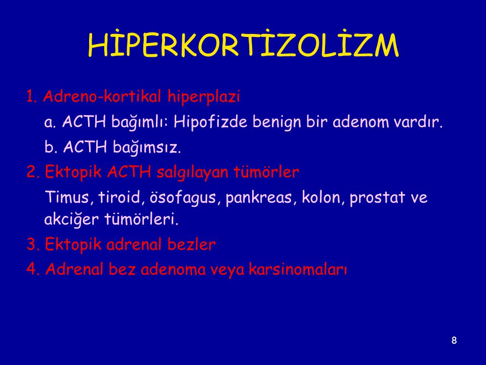 HİPERKORTİZOLİZM 1. Adreno-kortikal hiperplazi