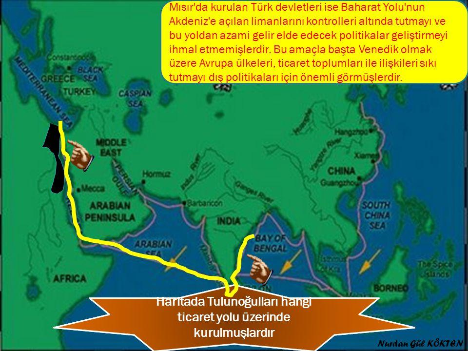 Haritada Tulunoğulları hangi ticaret yolu üzerinde kurulmuşlardır