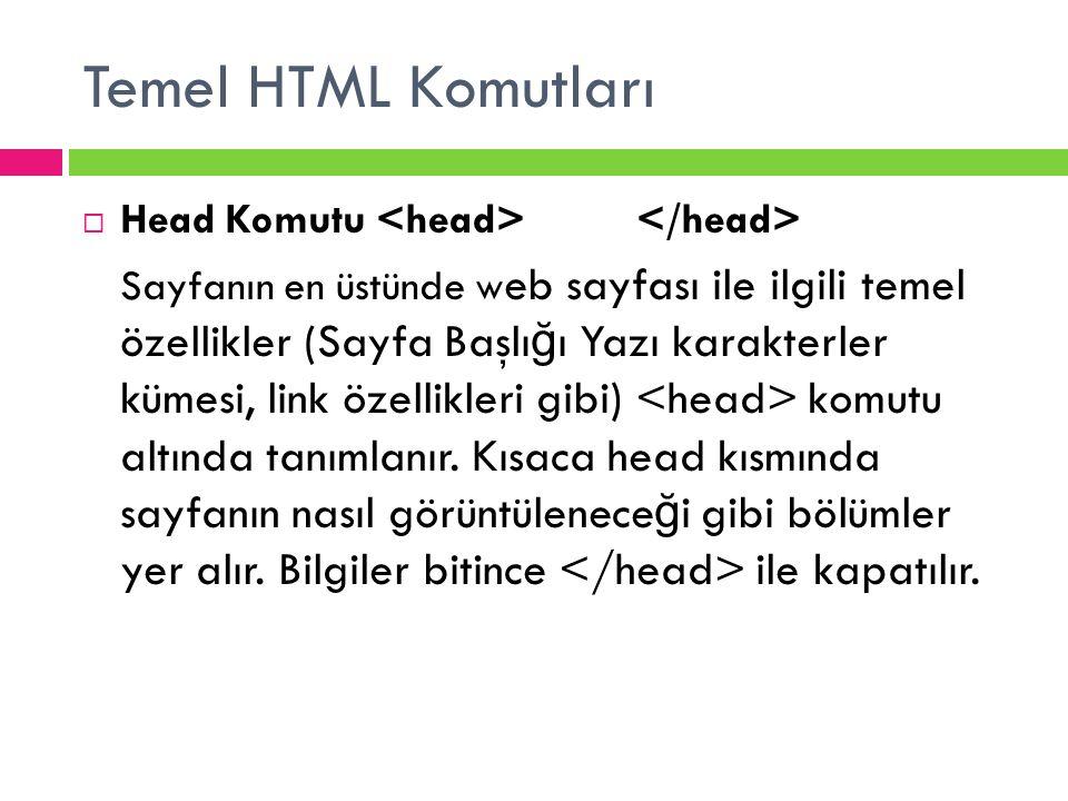 Temel HTML Komutları Head Komutu <head> </head>