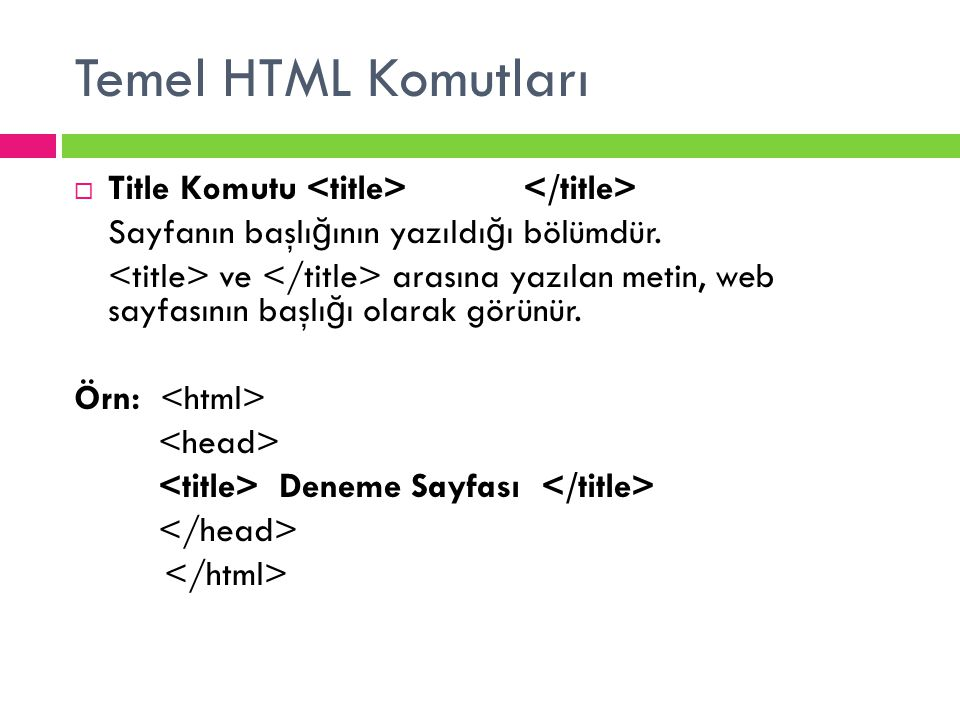 Temel HTML Komutları Title Komutu <title> </title>