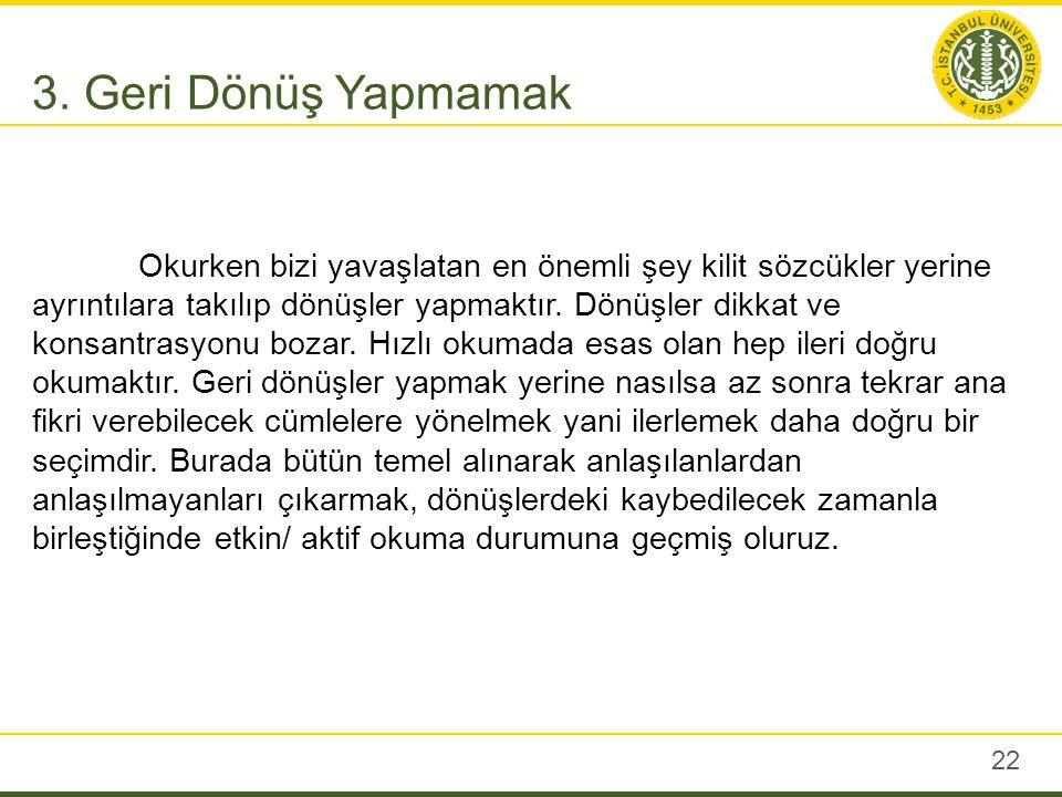 Kaynaklar Azak, Ahmet Akay, Anlayarak Hızlı Okuma Teknikleri, Ensar Yayınları, 2012. Başaran, A.Hakan, Anlayarak Hızlı Okuma, Başaran Yayınları.