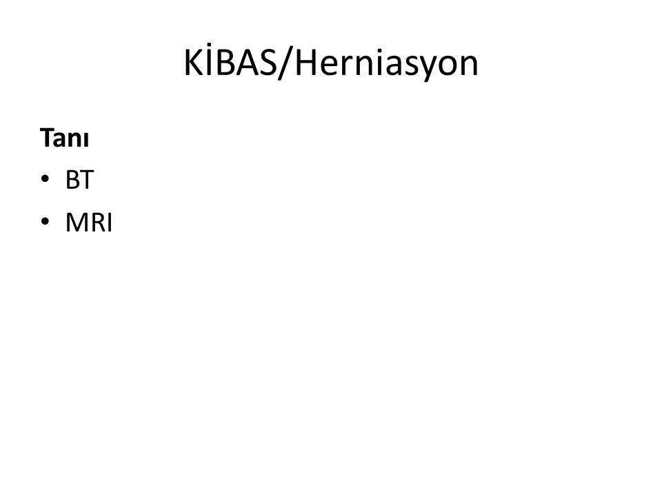 KİBAS/Herniasyon Tanı BT MRI