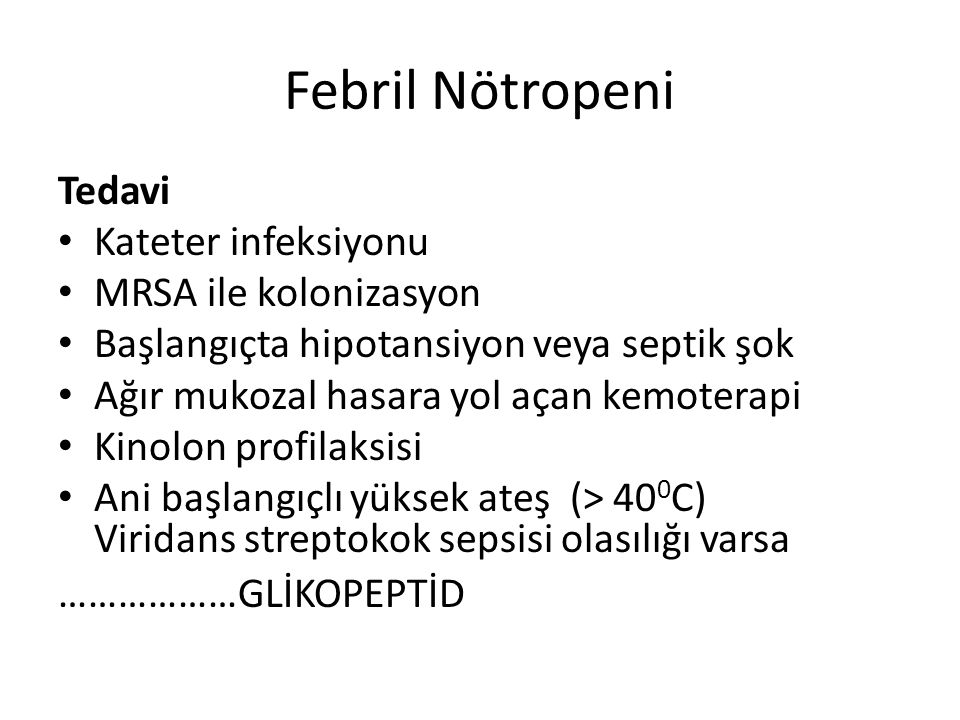 Febril Nötropeni Tedavi Kateter infeksiyonu MRSA ile kolonizasyon