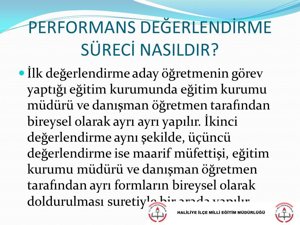 PERFORMANS DEĞERLENDİRME SÜRECİ NASILDIR