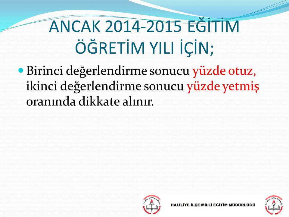 ANCAK 2014-2015 EĞİTİM ÖĞRETİM YILI İÇİN;