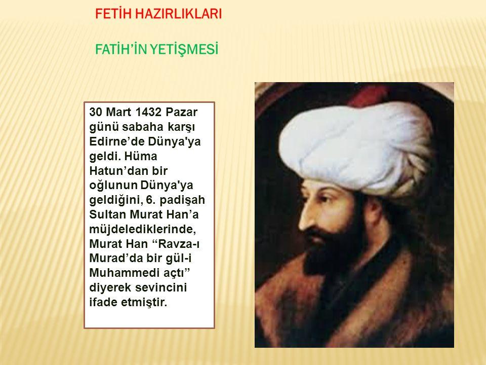 30 Mart 1432 Pazar günü sabaha karşı Edirne'de Dünya ya geldi