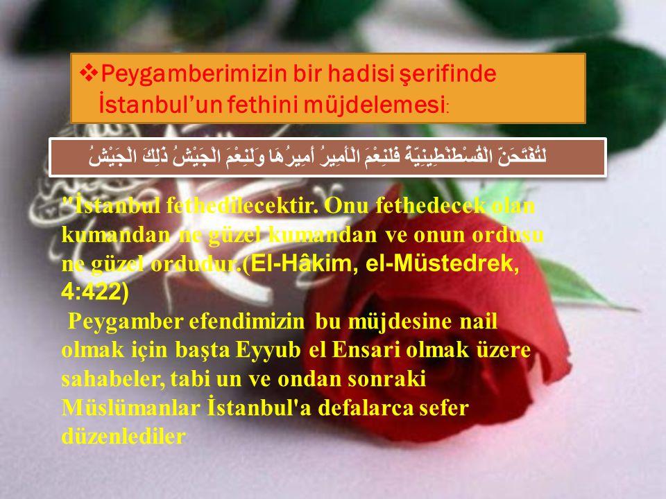 Peygamberimizin bir hadisi şerifinde İstanbul'un fethini müjdelemesi: