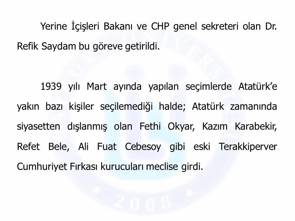 Yerine İçişleri Bakanı ve CHP genel sekreteri olan Dr