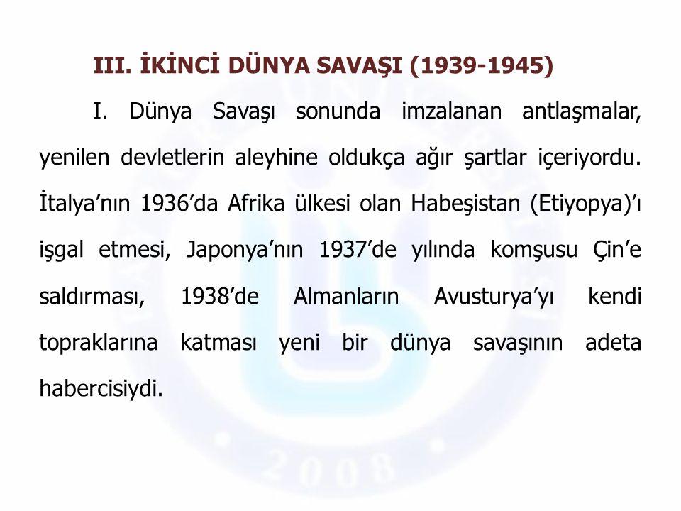 III. İKİNCİ DÜNYA SAVAŞI (1939-1945)