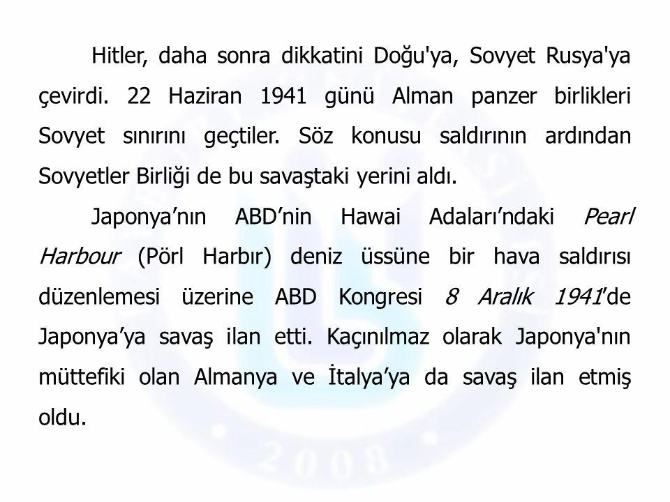 Hitler, daha sonra dikkatini Doğu ya, Sovyet Rusya ya çevirdi