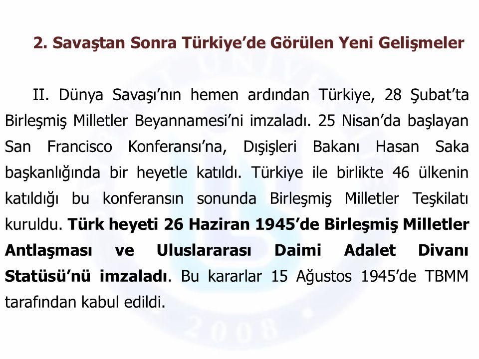 2. Savaştan Sonra Türkiye'de Görülen Yeni Gelişmeler