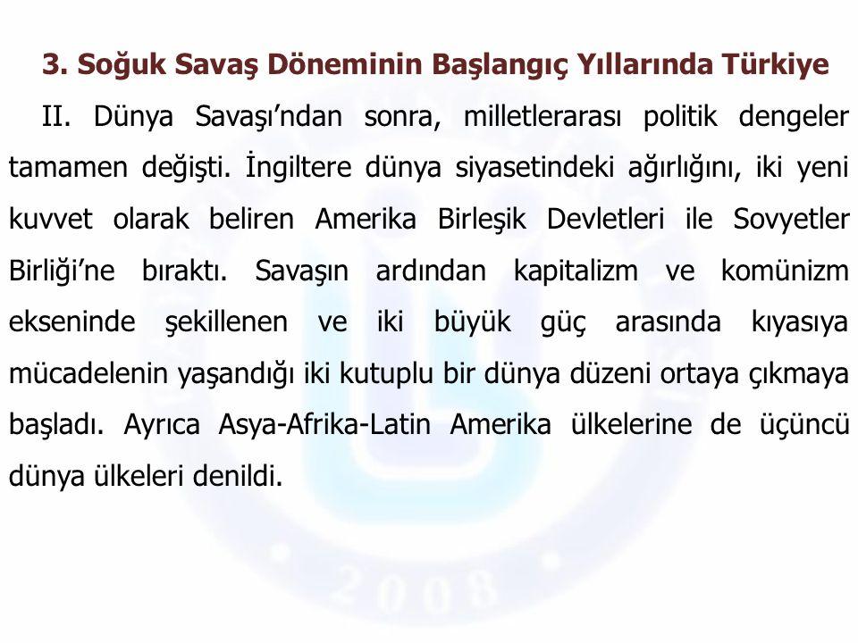 3. Soğuk Savaş Döneminin Başlangıç Yıllarında Türkiye