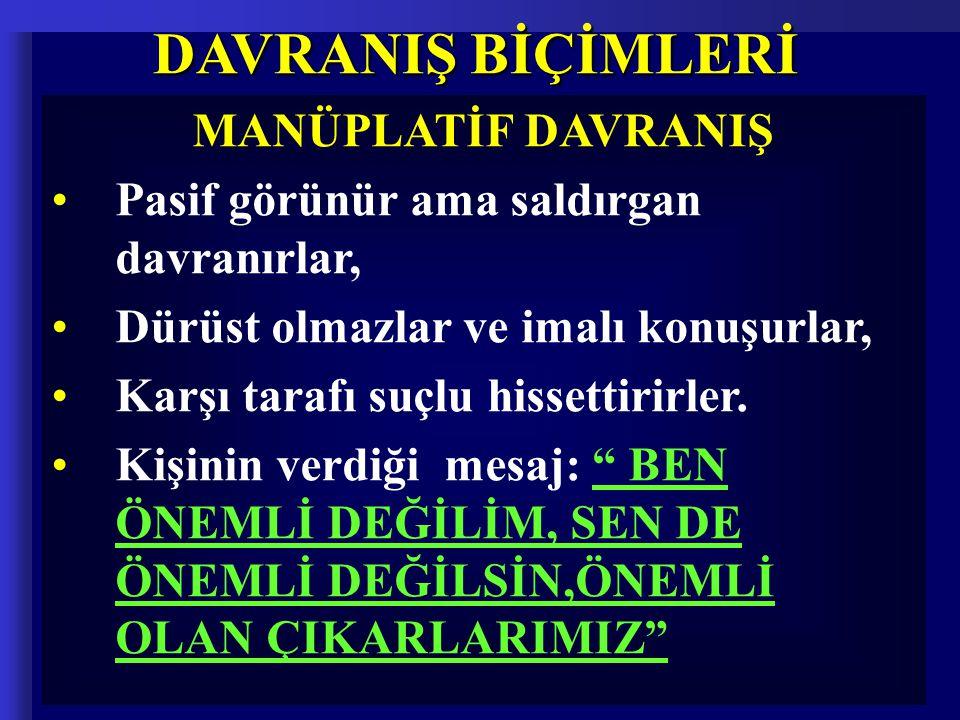 DAVRANIŞ BİÇİMLERİ MANÜPLATİF DAVRANIŞ