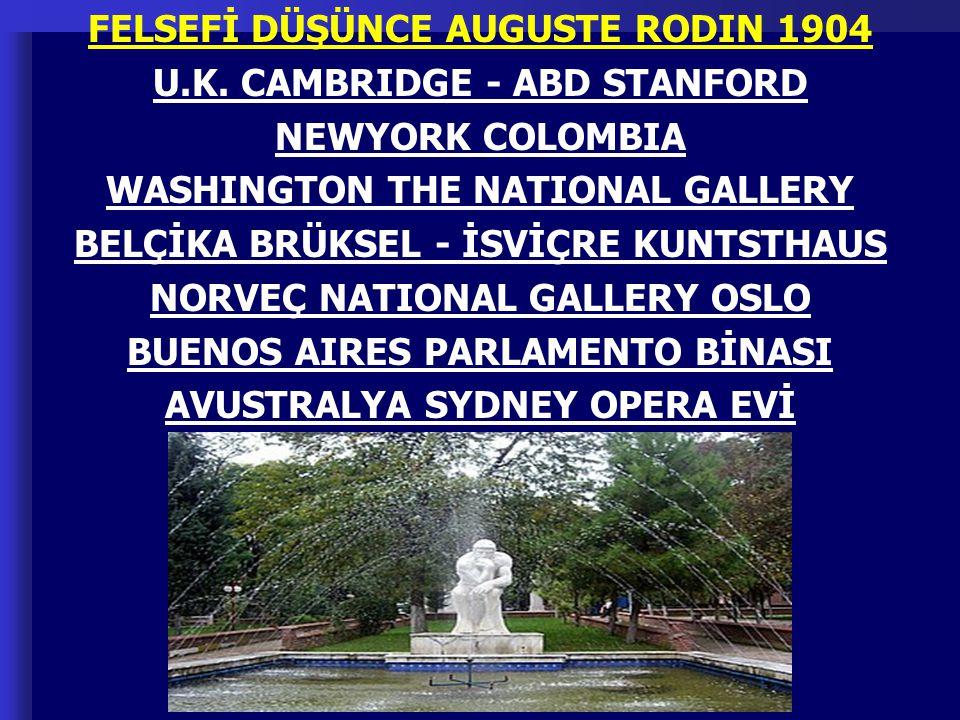 FELSEFİ DÜŞÜNCE AUGUSTE RODIN 1904 U.K. CAMBRIDGE - ABD STANFORD