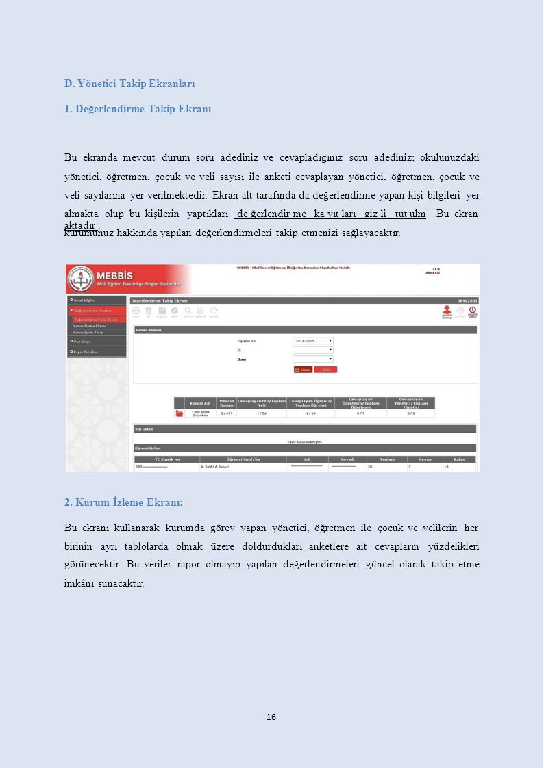 16 D. Yönetici Takip Ekranları 1. Değerlendirme Takip Ekranı