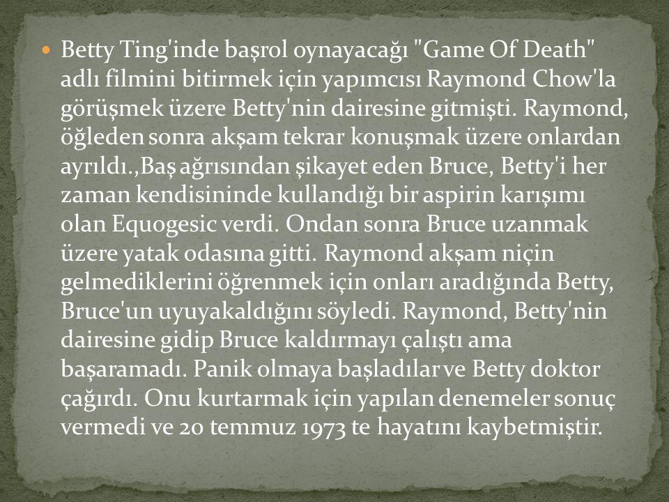 Betty Ting inde başrol oynayacağı Game Of Death adlı filmini bitirmek için yapımcısı Raymond Chow la görüşmek üzere Betty nin dairesine gitmişti.