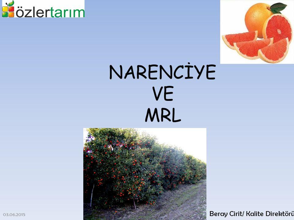 NARENCİYE VE MRL 03.06.2015 Beray Cirit/ Kalite Direktörü