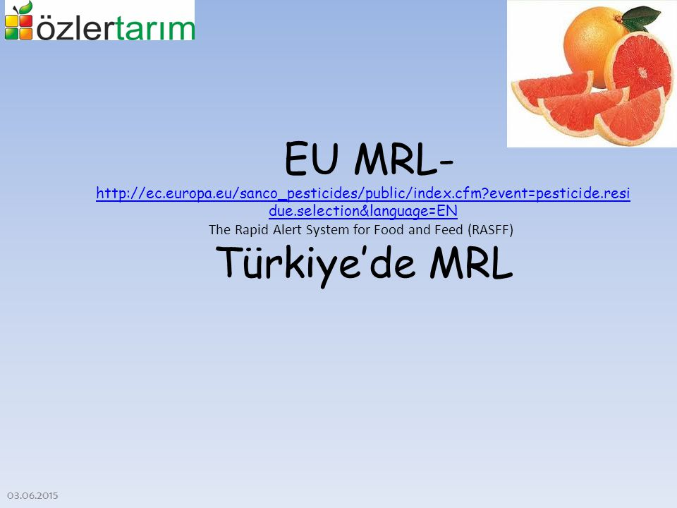 EU MRL- http://ec. europa. eu/sanco_pesticides/public/index. cfm