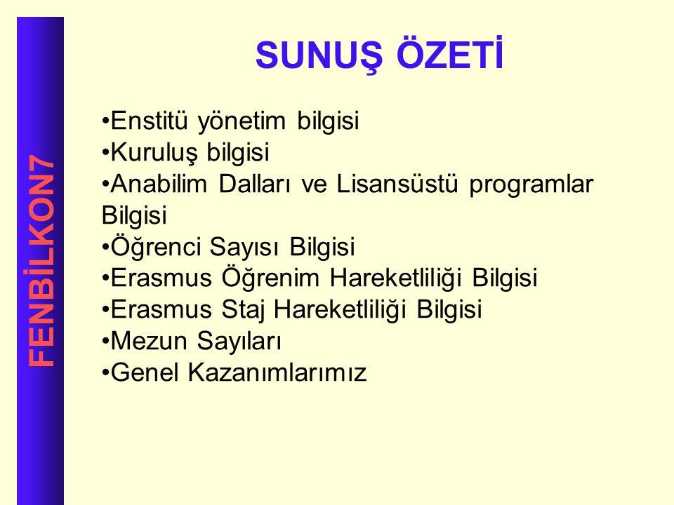 SUNUŞ ÖZETİ FENBİLKON7 Enstitü yönetim bilgisi Kuruluş bilgisi