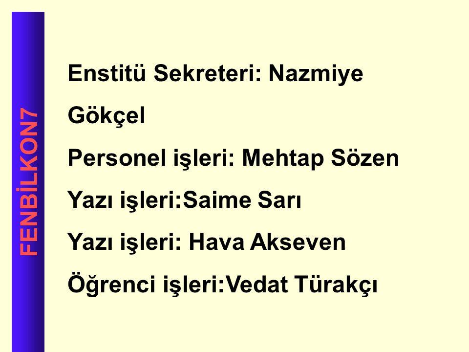 Enstitü Sekreteri: Nazmiye Gökçel
