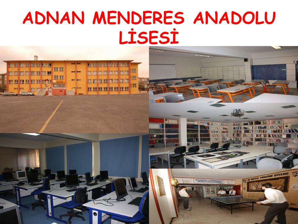 ADNAN MENDERES ANADOLU LİSESİ