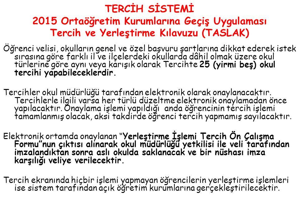 TERCİH SİSTEMİ 2015 Ortaöğretim Kurumlarına Geçiş Uygulaması Tercih ve Yerleştirme Kılavuzu (TASLAK)