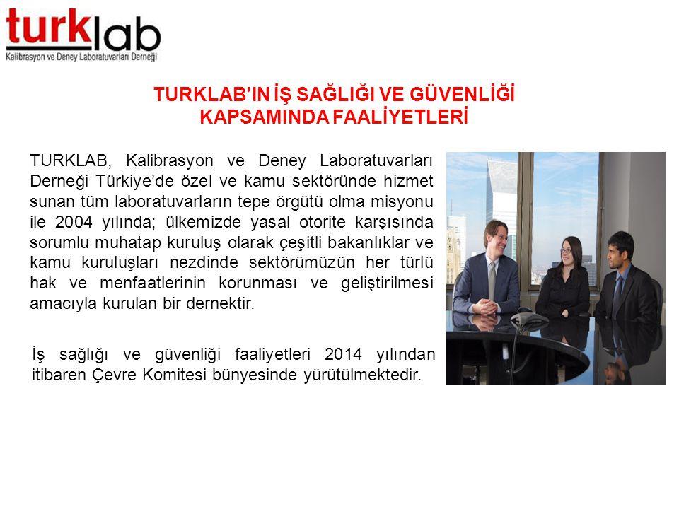 TURKLAB'IN İŞ SAĞLIĞI VE GÜVENLİĞİ KAPSAMINDA FAALİYETLERİ