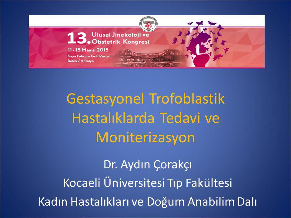 Gestasyonel Trofoblastik Hastalıklarda Tedavi ve Moniterizasyon