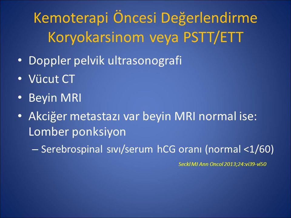 Kemoterapi Öncesi Değerlendirme Koryokarsinom veya PSTT/ETT