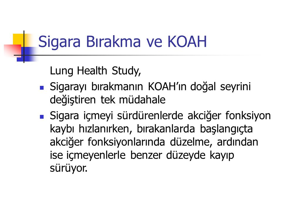 Sigara Bırakma ve KOAH Lung Health Study,