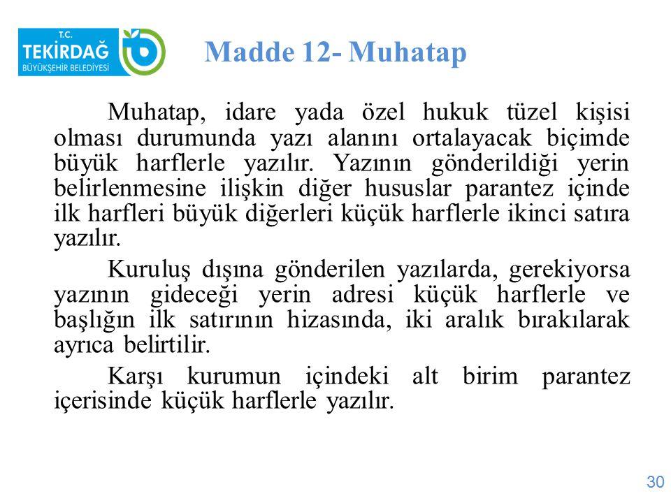 Madde 12- Muhatap