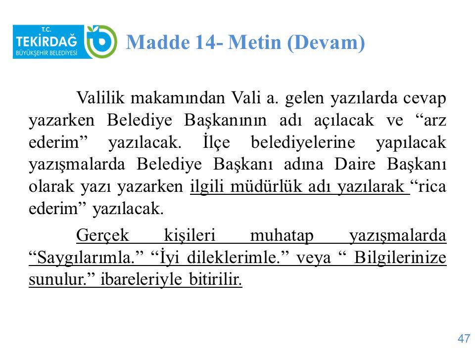 Madde 14- Metin (Devam)