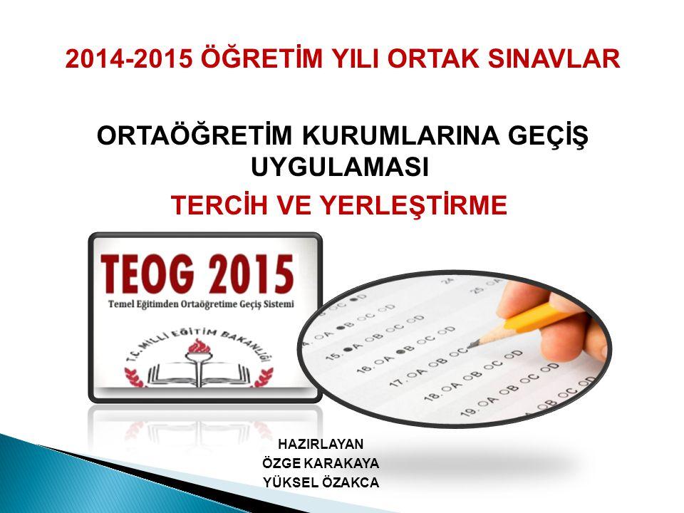 2014-2015 ÖĞRETİM YILI ORTAK SINAVLAR