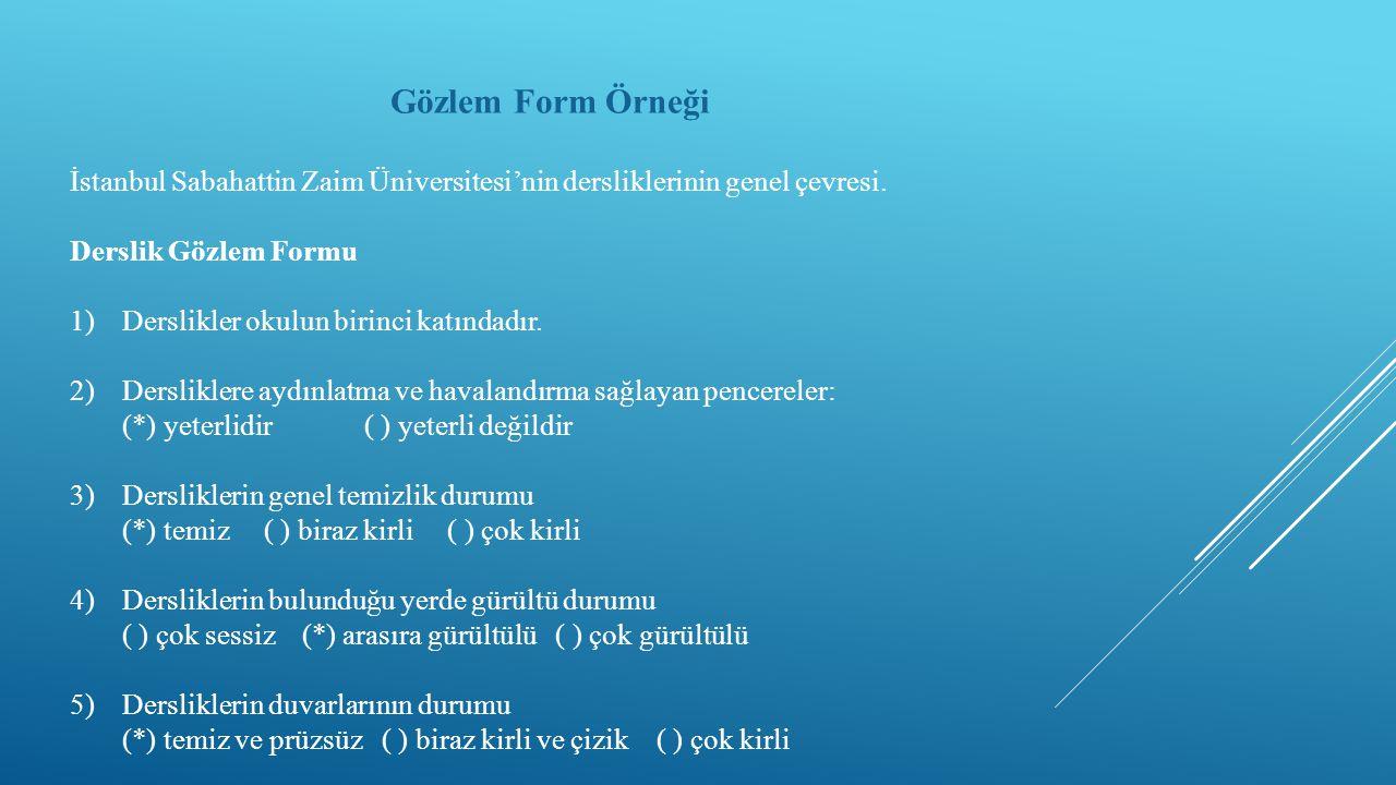Gözlem Form Örneği İstanbul Sabahattin Zaim Üniversitesi'nin dersliklerinin genel çevresi. Derslik Gözlem Formu.