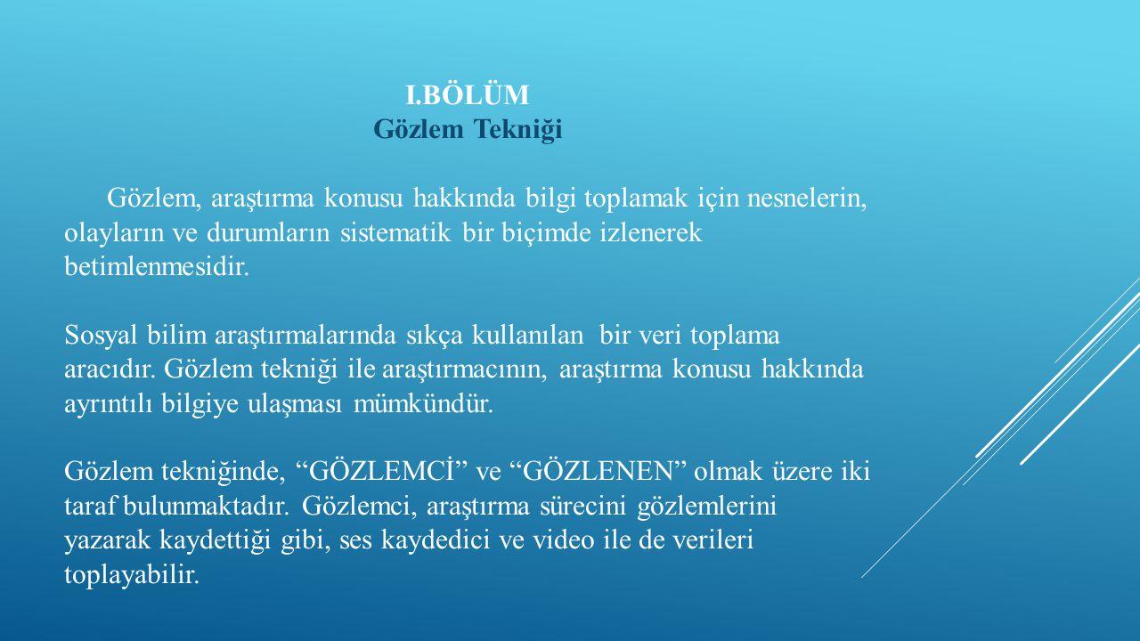I.BÖLÜM Gözlem Tekniği.