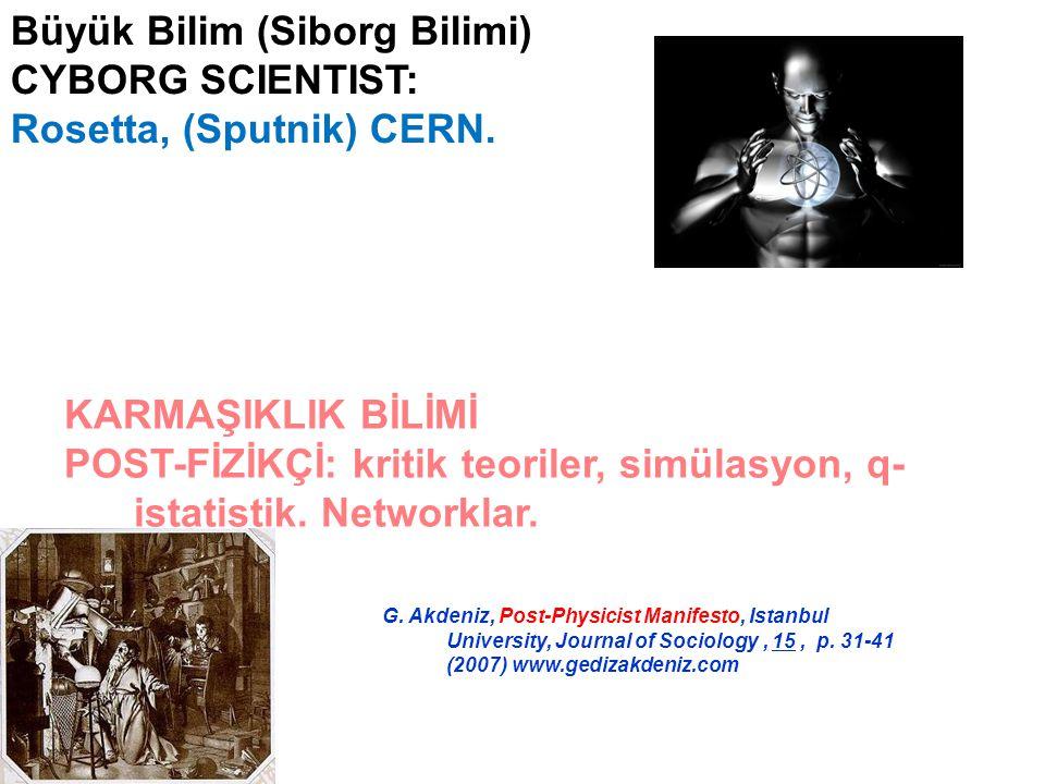 Büyük Bilim (Siborg Bilimi) CYBORG SCIENTIST: Rosetta, (Sputnik) CERN.
