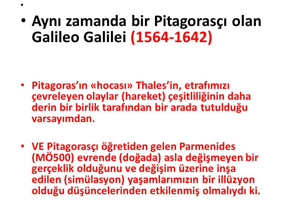 Aynı zamanda bir Pitagorasçı olan Galileo Galilei (1564-1642)