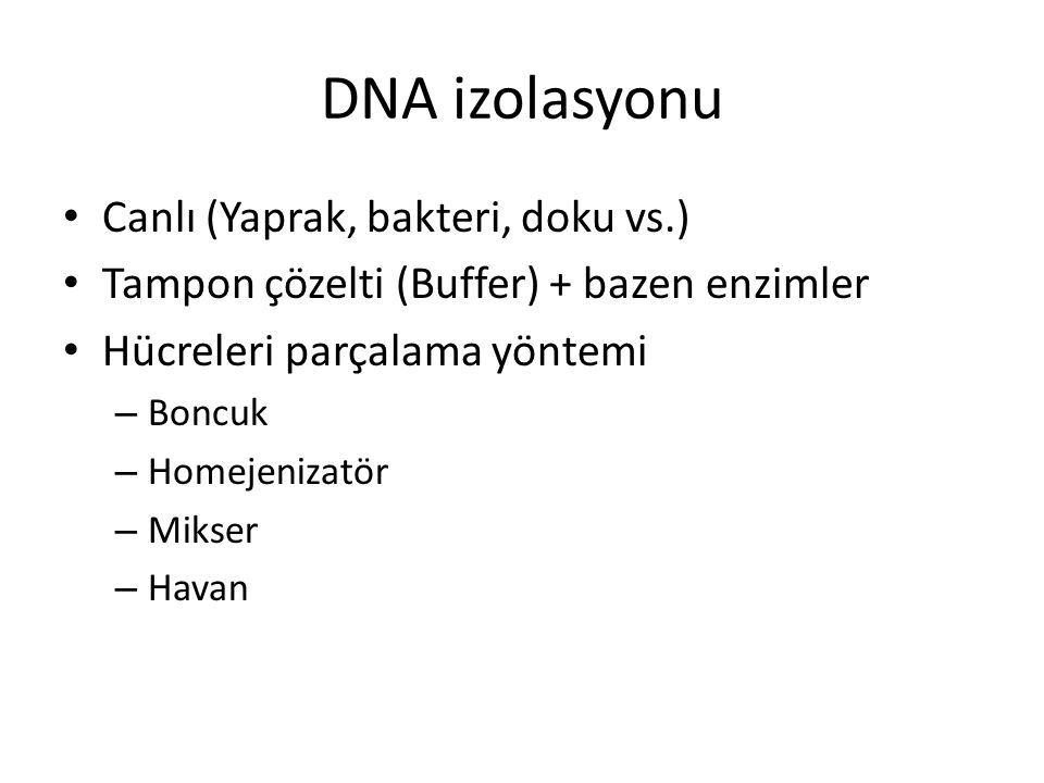 DNA izolasyonu Canlı (Yaprak, bakteri, doku vs.)