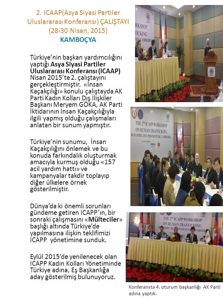 2. ICAAP(Asya Siyasi Partiler Uluslararası Konferansı) ÇALIŞTAYI (28-30 Nisan, 2015) KAMBOÇYA