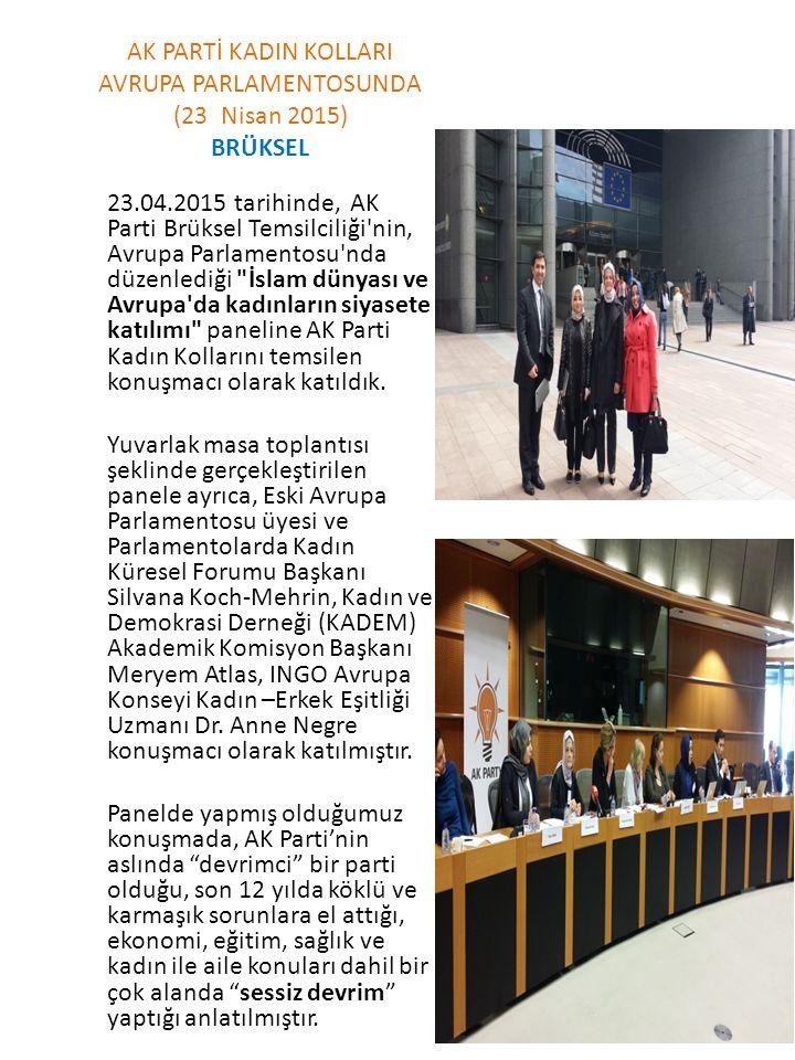 AK PARTİ KADIN KOLLARI AVRUPA PARLAMENTOSUNDA (23 Nisan 2015) BRÜKSEL